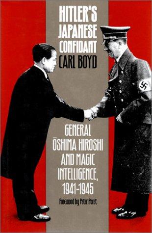 9780700605699: Hitler's Japanese Confidant: General Oshima Hiroshi and MAGIC Intelligence, 1941-45 (Modern War Studies)
