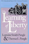 THE LEARNING OF LIBERTY: THE EDUCATIONAL IDEAS OF THE AMERICAN FOUNDERS (MODERN WAR STUDIES): ...