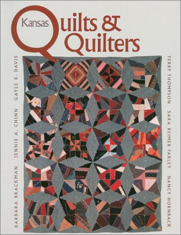 Kansas Quilts and Quilters (0700605851) by Brackman, Barbara; Chinn, Jennie A.; Thompson, Terry