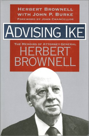 Advising Ike: The Memoirs of Attorney General Herbert Brownell