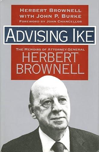 9780700605903: Advising Ike: The Memoirs of Attorney General Herbert Brownell