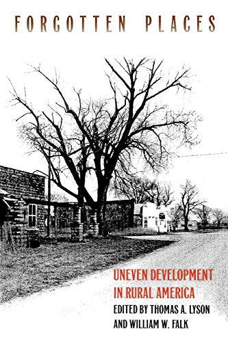 Forgotten Places: Uneven Development and the Loss of Opportunity in Rural America