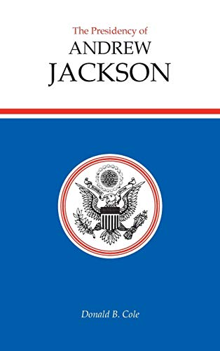 9780700606009: The Presidency of Andrew Jackson