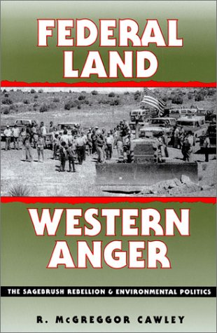 Federal Land, Western Anger: The Sagebrush Rebellion and Environmental Politics
