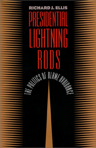9780700606368: Presidential Lightning Rods: The Politics of Blame Avoidance (Studies in Government and Public Policy)