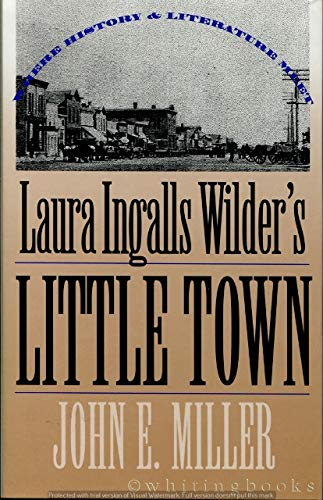 9780700606542: Laura Ingalls Wilder's Little Town: Where History and Literature Meet