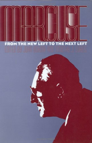 9780700606580: Marcuse: From the New Left to the Next Left