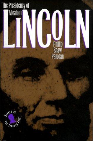 9780700606719: The Presidency of Abraham Lincoln (American Presidency Series)