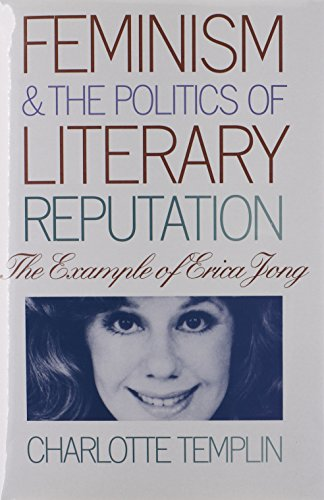 9780700607082: Feminism and the Politics of Literary Reputation: The Example of Erica Jong