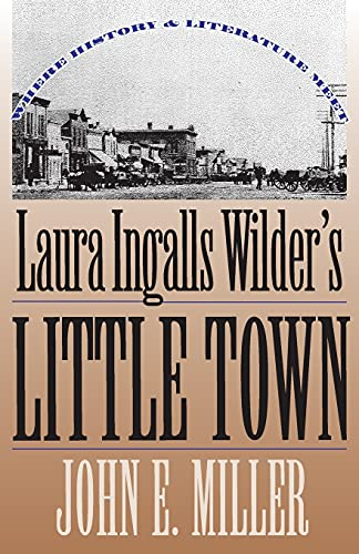 9780700607136: Laura Ingalls Wilder's Little Town: Where History and Literature Meet