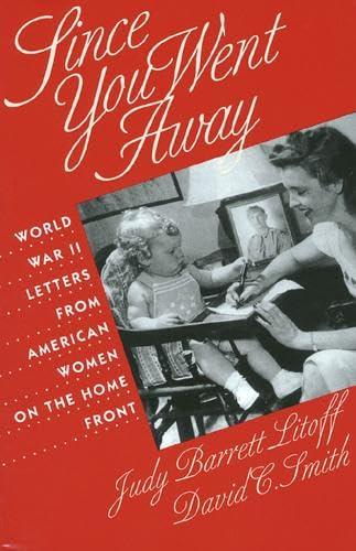 Since You Went Away: World War II: Litoff, Judy Barrett
