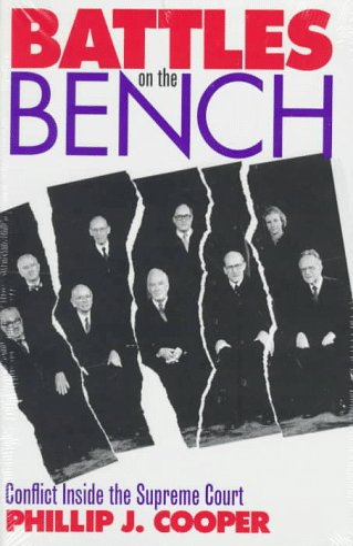 9780700607372: Battles on the Bench: Conflict Inside the Supreme Court (Modern War Studies)