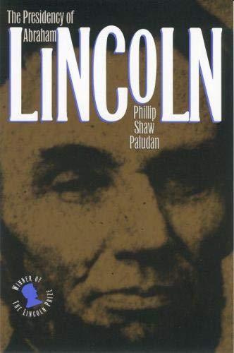 9780700607457: The Presidency of Abraham Lincoln (American Presidency Series)