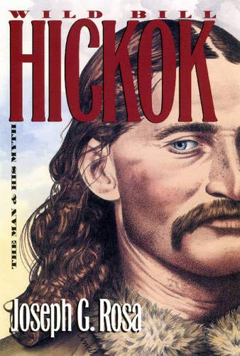 9780700607730: Wild Bill Hickok: The Man and His Myth
