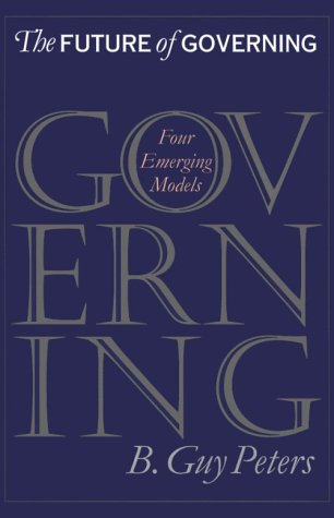 9780700607945: The Future of Governing: Four Emerging Models (Studies in Government and Public Policy)