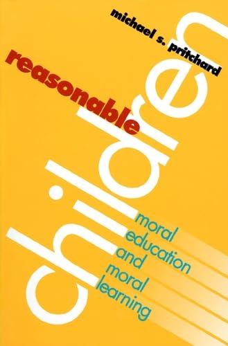 9780700607969: Reasonable Children: Moral Education and Moral Reasoning