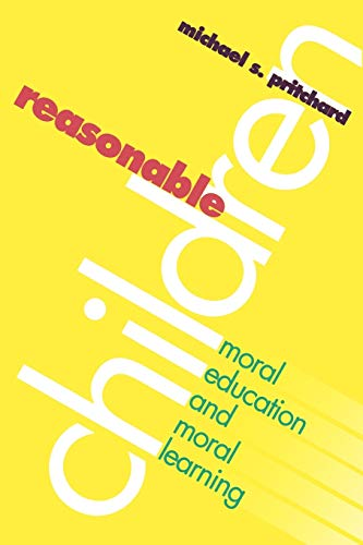 9780700607976: Reasonable Children: Moral Education and Moral Reasoning (Phenomenology & Existential Philosophy)