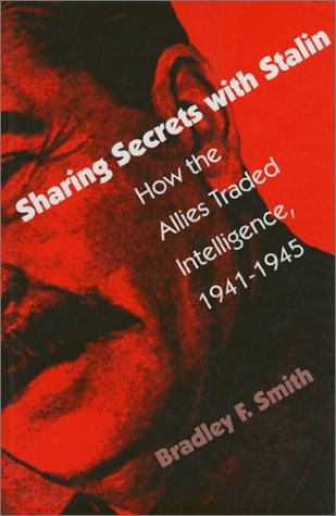 Sharing Secrets with Stalin : How the: Bradley F. Smith