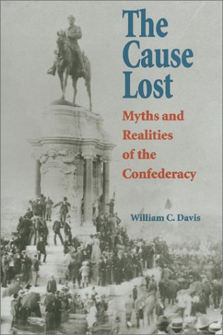 9780700608096: The Cause Lost: Myths and Realities of the Confederacy
