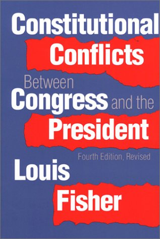 9780700608164: Constitutional Conflicts Between Congress and the President