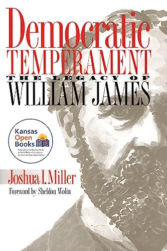 Democratic Temperament: The Legacy of William James: Miller, Joshua I.