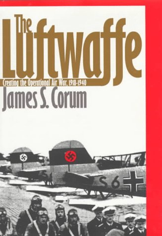 9780700608362: The Luftwaffe: Creating the Operational Air War, 1918-1940