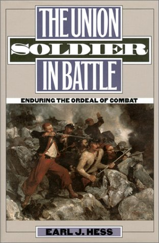 The Union Soldier in Battle; Enduring the Ordeal of Combat