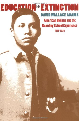 9780700608386: Education for Extinction: American Indians and the Boarding School Experience, 1875-1928