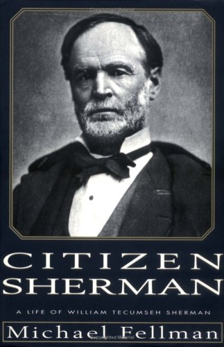 9780700608409: Citizen Sherman: A Life of William Tecumseh Sherman (Modern War Studies)