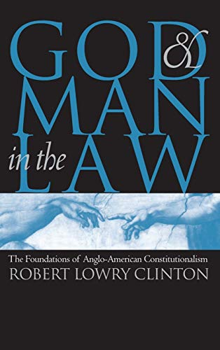God and Man in the Law: The: Robert Lowry Clinton