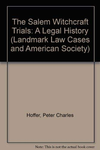 9780700608584: The Salem Witchcraft Trials: A Legal History (Landmark Law Cases and American Society)