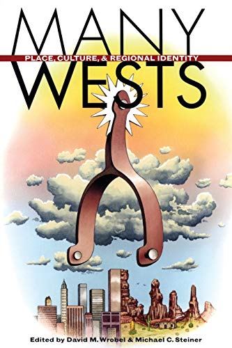 Many Wests: Place, Culture, and Regional Identity