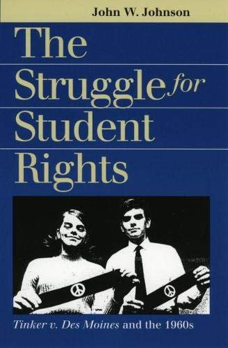 The Struggle for Student Rights: Tinker v. Des Moines and the 1960s (Landmark Law Cases and ...