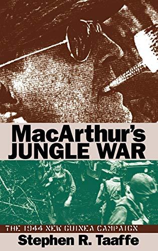 9780700608706: MacArthur's Jungle War: The 1944 New Guinea Campaign (Modern War Studies (Hardcover))