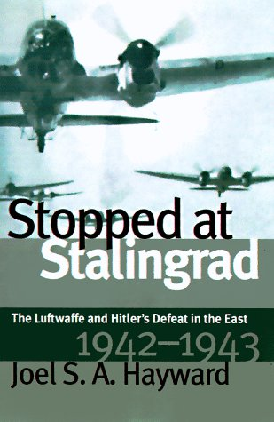 9780700608768: Stopped at Stalingrad: The Luftwaffe and Hitler's Defeat in the East, 1942-1943
