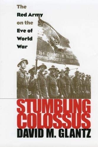 9780700608799: Stumbling Colossus: The Red Army on the Eve of World War (Modern War Studies)