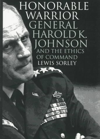 9780700608867: Honorable Warrior: General Harold K. Johnson and the Ethics of Command (Modern War Studies (Hardcover))