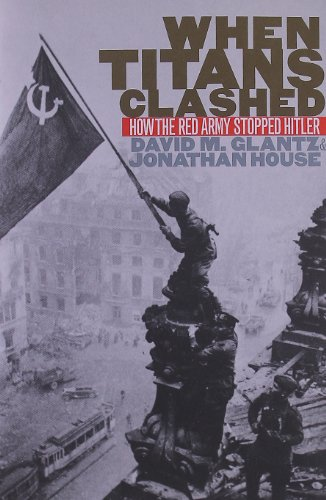 9780700608997: When Titans Clashed: How the Red Army Stopped Hitler (Modern War Studies)
