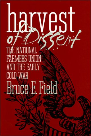 9780700609031: Harvest of Dissent: The National Farmers Union and the Early Cold War (American Political Thought)