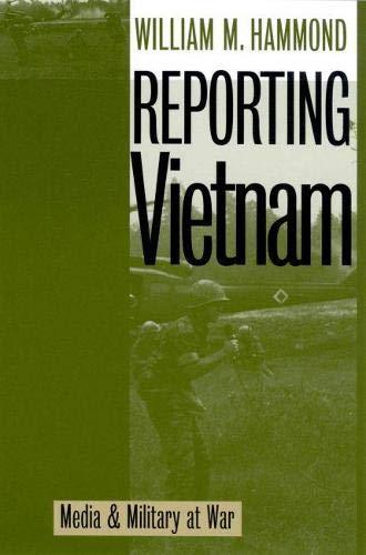 9780700609116: Reporting Vietnam: Media and Military at War