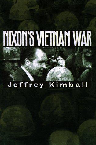 Nixon's Vietnam War: Kimball, Jeffrey P.