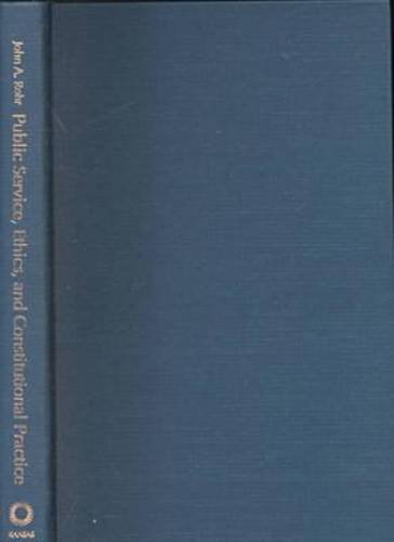 9780700609253: Public Service, Ethics, and Constitutional Practice (Studies in Government and Public Policy)