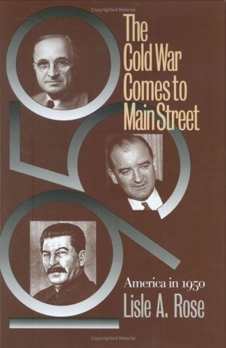 9780700609284: The Cold War Comes to Main Street: America in 1950 (Modern War Studies (Hardcover))