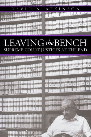 9780700609468: Leaving the Bench: Supreme Court Justices at the End