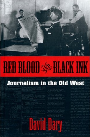 Red Blood and Black Ink : Journalism: David Dary