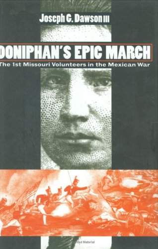 9780700609567: Doniphan's Epic March: The 1st Missouri Volunteers in the Mexican War (Modern War Studies)