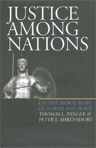 9780700609598: Justice Among Nations: On the Moral Basis of Power and Peace