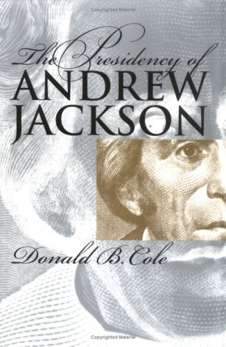 9780700609611: The Presidency of Andrew Jackson (American Presidency Series)