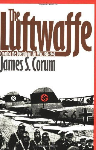 9780700609628: The Luftwaffe: Creating the Operational Air War, 1918-1940