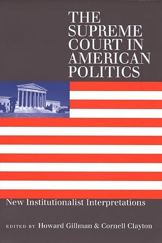 9780700609765: The Supreme Court in American Politics: New Institutionalist Interpretations